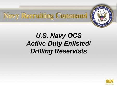 U.S. Navy OCS Active Duty Enlisted/ Drilling Reservists.