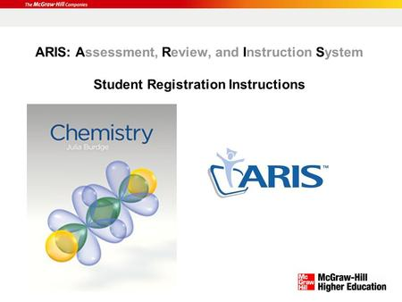ARIS: Assessment, Review, and Instruction System Student Registration Instructions.