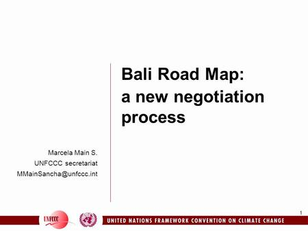 1 Marcela Main S. UNFCCC secretariat Bali Road Map: a new negotiation process.