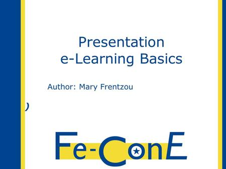 Presentation e-Learning Basics Author: Mary Frentzou )