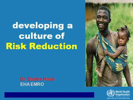 WHY DRR Minimizing impacts of disasters in health sector Maximizing readiness to respond 1$ vs 7 $