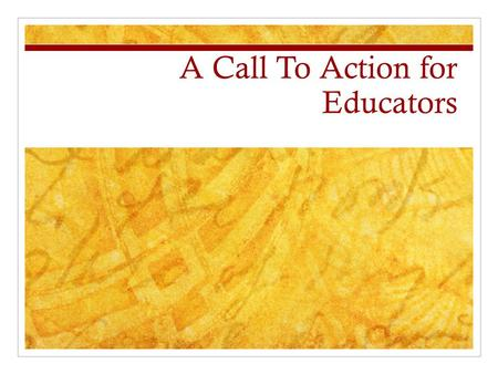A Call To Action for Educators. The Challenge The digital revolution of the past decade has presented adolescents, parents and educators with new challenges.