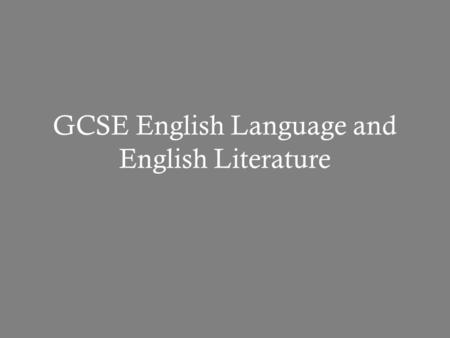 GCSE English Language and English Literature. The English Department follows the WJEC GCSE course.