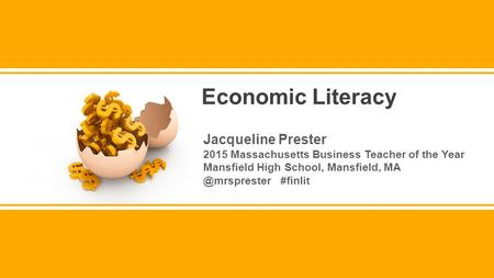 Jacqueline Prester 2015 Massachusetts Business Teacher of the Year Mansfield High School, Mansfield, #finlit Economic Literacy.