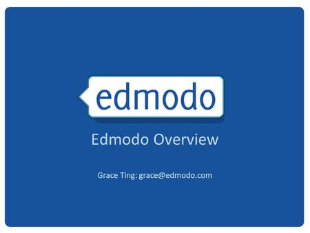 Edmodo Overview Grace Ting: 2 Free social learning network for teachers, students, schools and districts Safe and easy way to connect.
