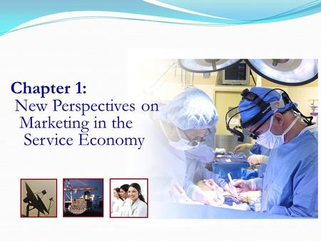 Chapter 1: New Perspectives on Marketing in the Service Economy.