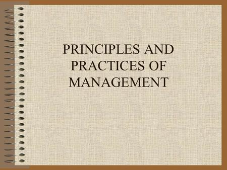 PRINCIPLES AND PRACTICES OF MANAGEMENT. THE BOOKS: 1.MANAGEMENT : KOONTZ, O'DONNEL,WEIHRICH 2. MANAGEMENT: KOONTZ, WEIHRICH 3. MANAGEMENT : HITT,BLACK,PORTER.