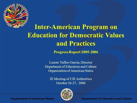 Department of Education and CultureOrganization of American States Inter-American Program on Education for Democratic Values and Practices Progress Report.