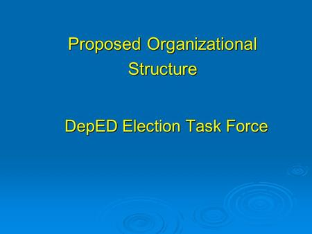 DepED Election Task Force Proposed Organizational Structure.