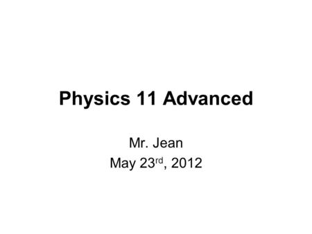 Physics 11 Advanced Mr. Jean May 23 rd, 2012. The plan: Video clip of the day Wave Interference patterns Index of refraction Slit & Double Slit interference.