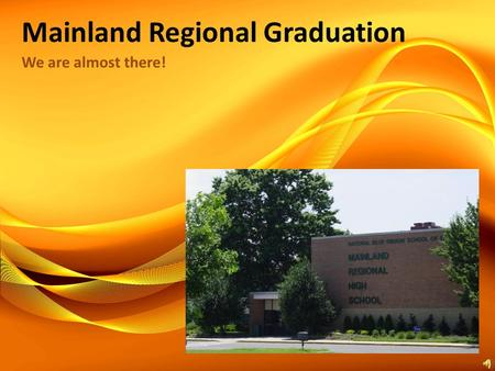 Mainland Regional Graduation We are almost there!.