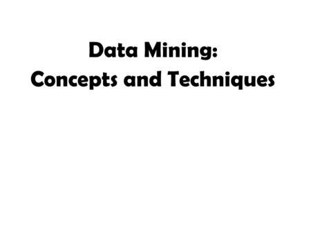 Data Mining: Concepts and Techniques. Overview 1.Introduction 2.Data Preprocessing 3.Data Warehouse and OLAP Technology: An Introduction 4.Advanced Data.