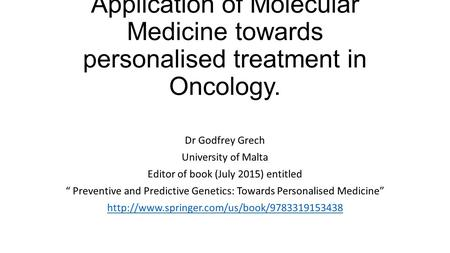 Dr Godfrey Grech University of Malta