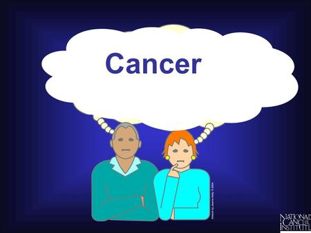 Cancer. Lung Breast (women) Colon Bladder Prostate (men) Fat Bone Muscle Lymph nodes Bloodstream What are some different kinds of cancer?