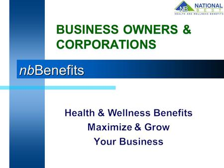 NbBenefits OWNERS & CORPORATIONS BUSINESS OWNERS & CORPORATIONS.