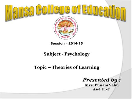 Mansa College of Education Topic – Theories of Learning