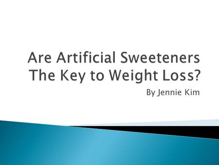 By Jennie Kim.  Learn how artificial sweeteners are becoming more popular  Understand how they affect appetite regulation of your body  Learn their.