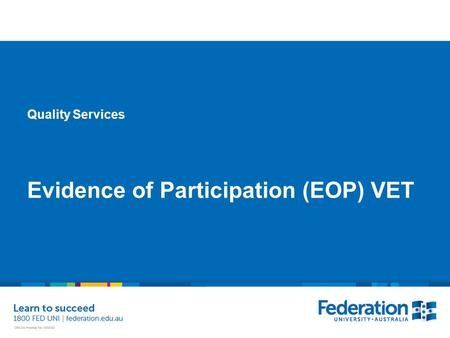 Quality Services Evidence of Participation (EOP) VET.