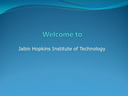Jabin Hopkins Institute of Technology. RTO Registration:07/04/2010 CRICOS Registration:23/07/2010 Scope Diploma of Management - Delivery Started:04/10/2010.