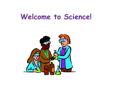 Welcome to Science!.