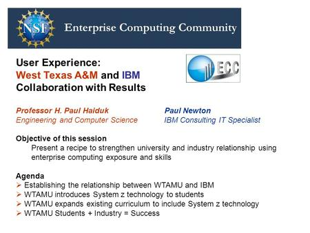 User Experience: West Texas A&M and IBM Collaboration with Results Professor H. Paul Haiduk Paul Newton Engineering and Computer Science IBM Consulting.
