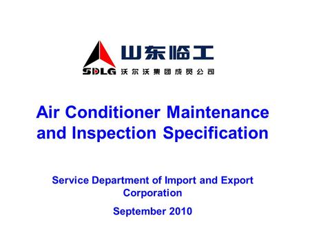 <strong>Air</strong> Conditioner Maintenance <strong>and</strong> Inspection Specification Service Department of Import <strong>and</strong> Export Corporation September 2010.