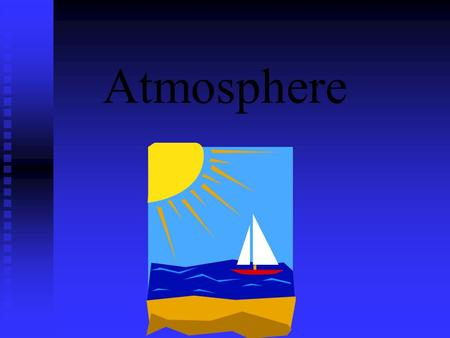 Atmosphere. Composition of the Earth's Atmosphere The is a mixture of gases with some suspended solids and liquids. The atmosphere is a mixture of gases.