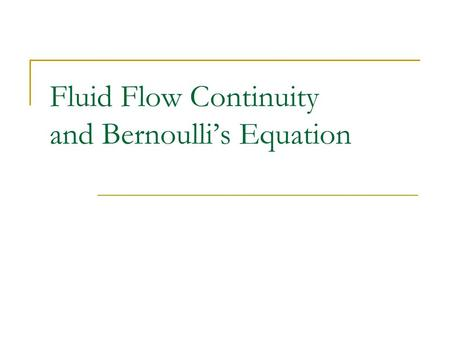 Fluid Flow Continuity and Bernoulli's Equation