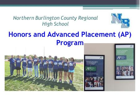 Northern Burlington County Regional High School Honors and Advanced Placement (AP) Program.