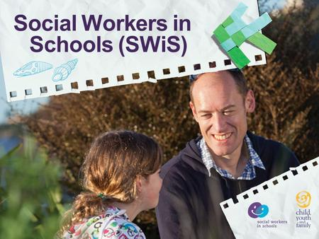 Social Workers in Schools (SWiS). Social Services in Schools SWiS = Social Workers in Schools MASSiSS = Multi Agency Support Services in Secondary Schools.