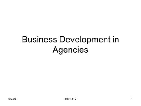 9/2/03adv 43121 Business Development in Agencies.
