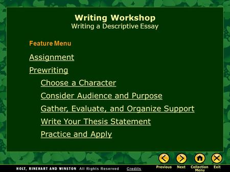Writing Workshop Writing a Descriptive Essay Assignment Prewriting Choose a Character Consider Audience and Purpose Gather, Evaluate, and Organize Support.