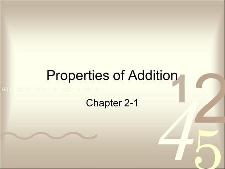 Properties of Addition Chapter 2-1. Mental Math Answering math problems without a calculator or pencil and paper.
