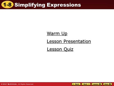 1-8 Simplifying Expressions Warm Up Warm Up Lesson Quiz Lesson Quiz Lesson Presentation Lesson Presentation.