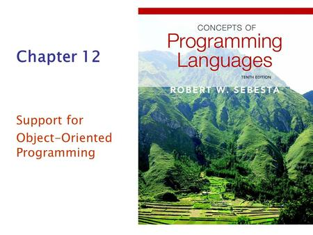 Chapter 12 Support for Object-Oriented Programming.