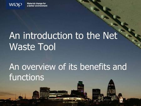 An introduction to the Net Waste Tool An overview of its benefits and functions.