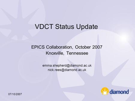 07/10/2007 VDCT Status Update EPICS Collaboration, October 2007 Knoxville, Tennessee