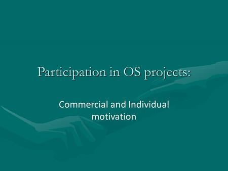 Participation in OS projects: Commercial and Individual motivation.