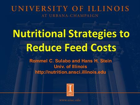 Nutritional Strategies to Reduce Feed Costs Rommel C. Sulabo and Hans H. Stein Univ. of Illinois