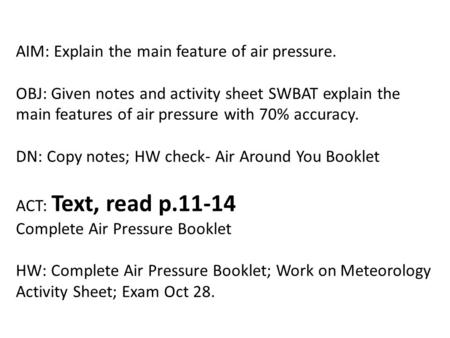 AIM: Explain the main feature of air pressure
