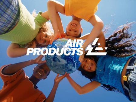 1 2 Welcome to the World of Science with Air Products.