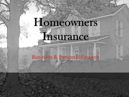 Homeowners Insurance Business & Personal Finance.