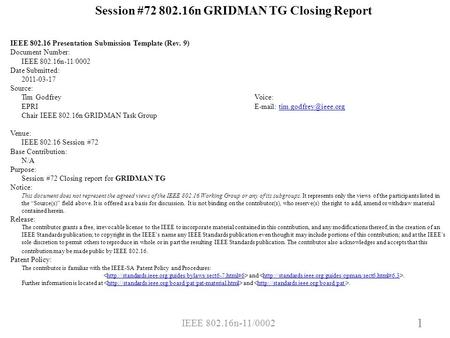 IEEE 802.16n-11/0002 1 Session #72 802.16n GRIDMAN TG Closing Report IEEE 802.16 Presentation Submission Template (Rev. 9) Document Number: IEEE 802.16n-11/0002.