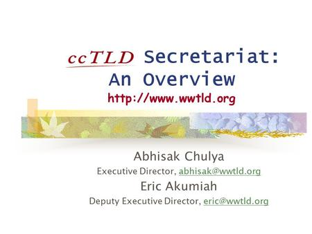Secretariat: An Overview  Abhisak Chulya Executive Director, Eric Akumiah Deputy Executive Director,
