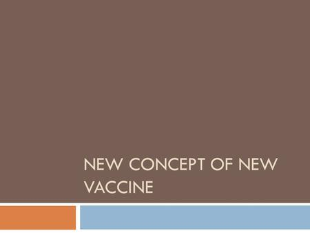 NEW CONCEPT OF NEW VACCINE. Airborne vaccine A. Varicella Vaccine:  Type: live attenuated vaccine.  Administration: 0.5 ml s.c  Immunity: 85%-90% for.