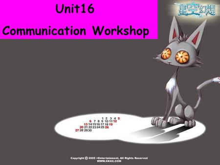Unit16 Communication Workshop. Use the following given words to make up a short story Warm-up bus, wait, walk, hot, teacher, remind, competition, prepare,