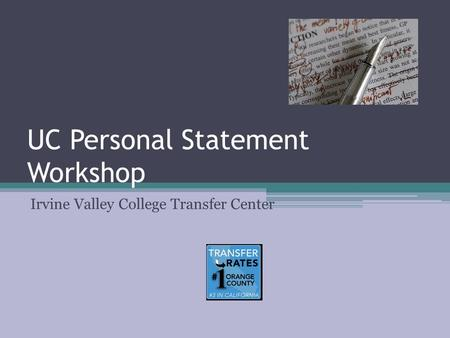 uc application personal statement Uc application essay prompts 2017-2018 march  out as a strong candidate for admissions to the university of california  personal statement essay topics.