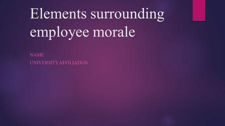 Elements surrounding employee morale