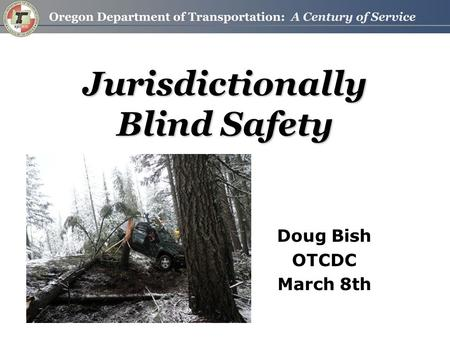 Jurisdictionally Blind Safety Doug Bish OTCDC March 8th.