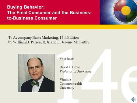 Buying Behavior: The Final Consumer and the Business- to-Business Consumer To Accompany Basic Marketing, 14th Edition by William D. Perreault, Jr. and.